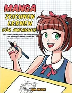 Manga zeichnen lernen für Anfänger: Lerne Schritt für Schritt, Manga und Anime zu zeichnen